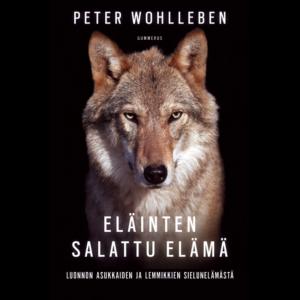 Peter Wohlleben: Eläinten salattu elämä