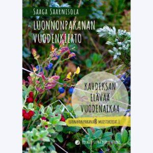 Saaga Saarnisola Luonnnpakanan vuodenkierto Kahdeksan elävää vuodenaikaa